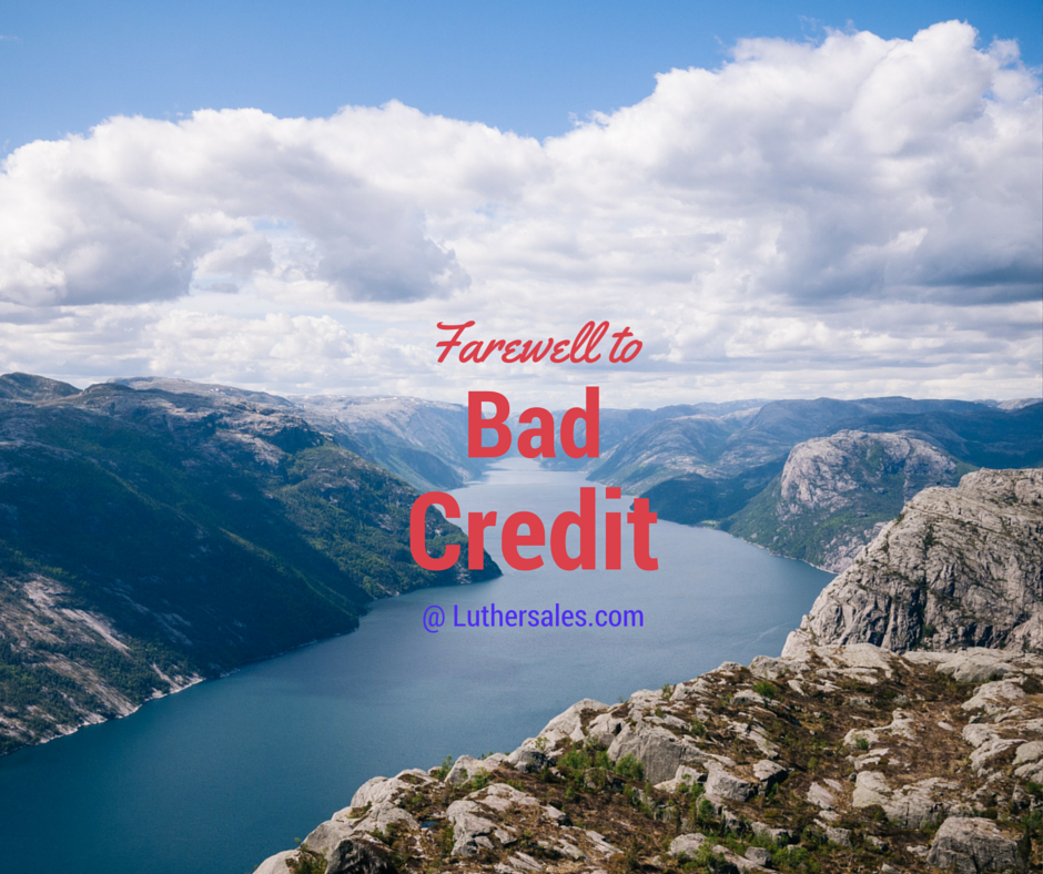 Farewell to Bad Credit — LutherSales